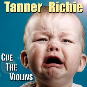 Tanner Richie - Cue The Violins - Cover