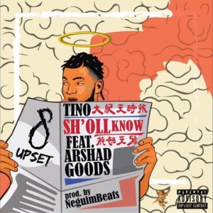 Tino ft. Arshad Goods -- Sho'll Know