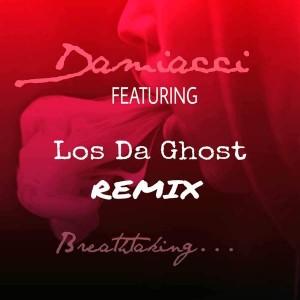 Damiacci Ft. Los Da Ghost - Breathtaking (Remix)