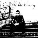 Album Listen: This is Temporary by Call in Artillery