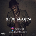 Music: Let Me Talk 2 Ya by Devontaii