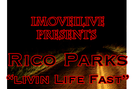 Music: Rico Parks: Livin Life Fast – Pittsburgh, PA