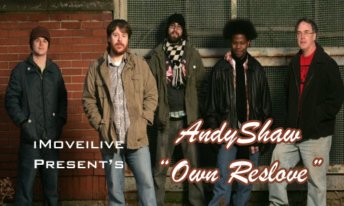 "Music: Andy Shaw, ""Own Resolve"""
