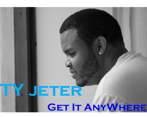 Music: Get it Anywhere by Ty Jeter – Pittsburgh, PA
