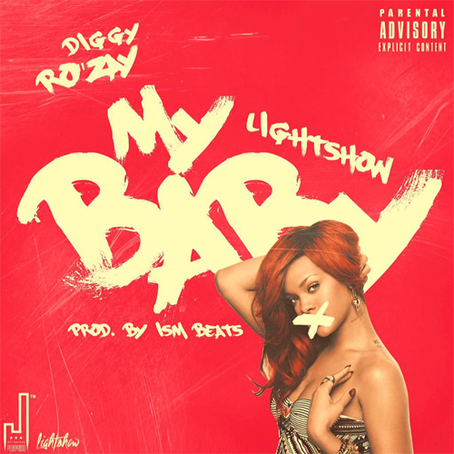 My Baby by Diggy Ro'Zay ft. Lightshow