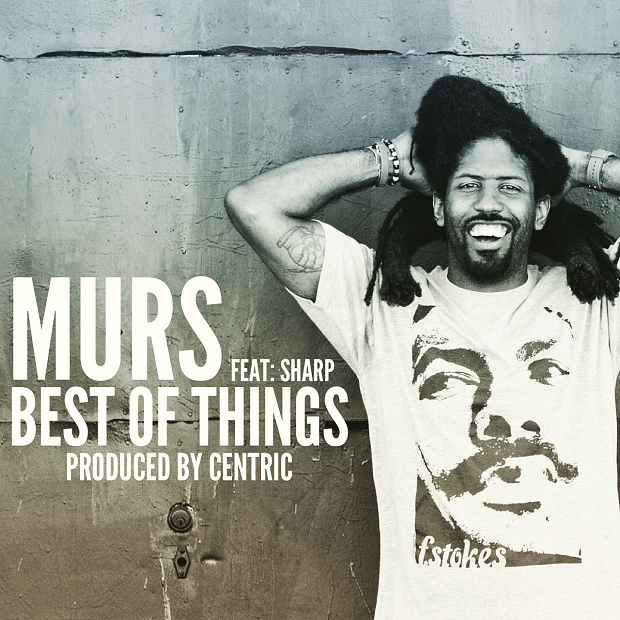 Music: Best Of Things by MURS produced by @Centric510