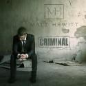 Music: Criminal by Matt Hewitt