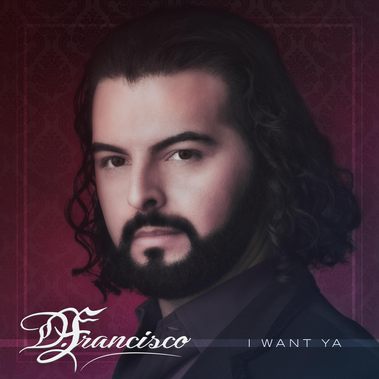 https://www.imoveilive.com/wp-content/uploads/2016/07/D.Francisco_I-want-Ya_single_cover_Final.jpg