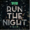 Music: Run The Night by B.o.B